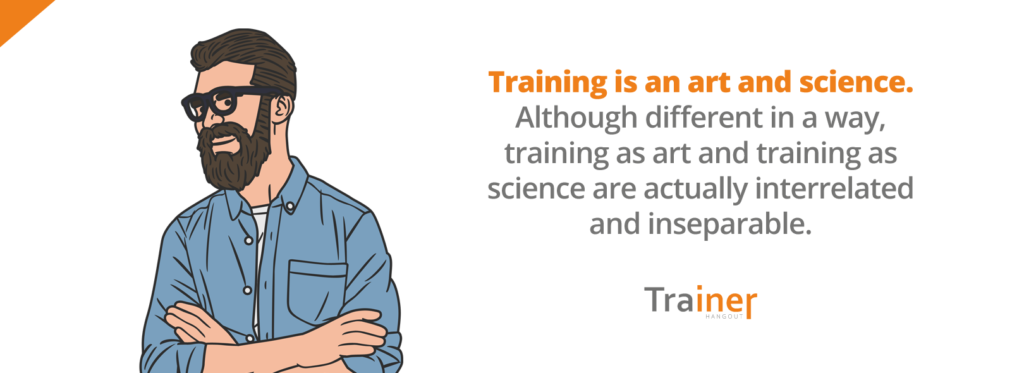 training is an art and science