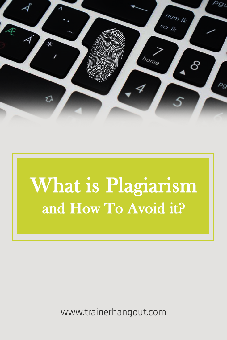 Learn what is plagiarism and how can you avoid it.